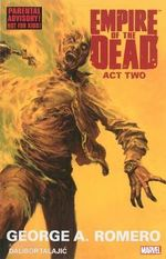 George Romero's Empire of the Dead : Act two - Dalibor Talajic