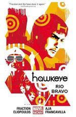 Hawkeye : Rio Bravo (Marvel Now) : Volume 4 - Matt Fraction