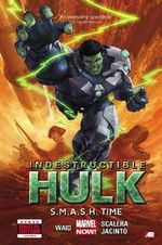 Indestructible Hulk : S.m.a.s.h Time (Marvel Now) Volume 3 - Mark Waid