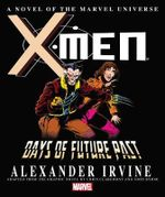 X-Men : Days of Future Past  : A Novel of the Marvel Universe - Marvel Comics