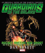 Rocket Raccoon & Groot : Steal the Galaxy! Prose Novel - Dan Abnett
