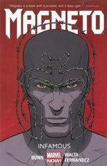 Magneto : Infamous : Volume 1 - Cullen Bunn