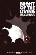 Night of the Living Deadpool : Volumes 1-4 - Cullen Bunn