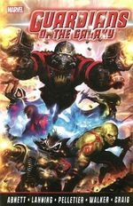 Guardians of the Galaxy : The Complete Collection : Volume 1 - Dan Abnett