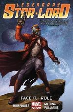 Face it, I Rule : Legendary Star-Lord : Volume 1 - Paco Medina