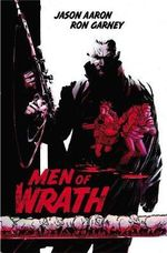 Men of Wrath - Jason Aaron