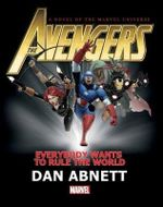 Avengers : Everybody Wants to Rule the World Prose Novel - Dan Abnett