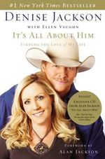 It's All about Him : Finding the Love of My Life [With CD] - Denise J. Jackson
