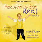 Heaven is for Real for Kids : A Little Boy's Astounding Story of His Trip to Heaven and Back - Todd Burpo