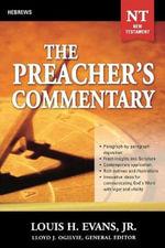 Hebrews : Preacher's Commentary - Louis H Evans, Jr.