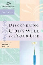 Discovering God's Will for Your Life : Women of Faith Study Guide Series - Sheila Walsh