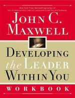 Developing the Leader within You : Workbook - John C. Maxwell