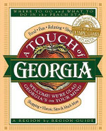 A Touch of Georgia : Where to Go and What to Do in the Peach State - Thomas Nelson Publishers