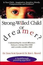 Strong-Willed Child or Dreamer? - Dana Spears