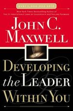 Developing the Leader within You : MAXWELL, JOHN C. - John C. Maxwell