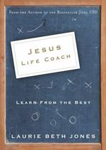 Jesus, Life Coach : Learn from the Best - Laurie Beth Jones