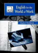 English for the World of Work Student Workbook : Ags English World of Work - AGS Publishing
