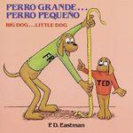 Perro Grande-- Perro Pequeno: Un Cuento de Las Buenas Noches :  Un Cuento de Las Buenas Noches - P D Eastman