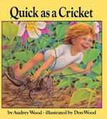 Quick as a Cricket : Child's Play Library - Audrey Wood