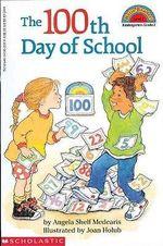 The 100th Day of School : Hello Reader! Level 2 (Prebound) - Angela Shelf Medearis