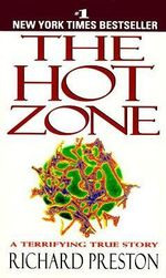 The Hot Zone : Expressing the Personal Meaning of Events - Richard Preston