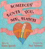 Somebody Loves You, Mr. Hatch - Eileen Spinelli