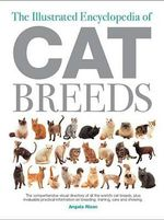 The Illustrated Encyclopedia of Cat Breeds : Illustrated Encyclopedias (Booksales Inc) - Angela Rixon