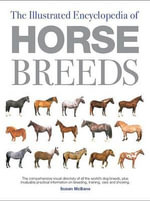The Illustrated Encyclopedia of Horse Breeds - Susan McBane