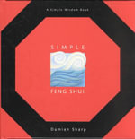 Simple Feng Shui : Simple Wisdom (Book Sales) - Damian Sharp