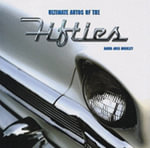 Ultimate Autos of the Fifties : Ultimate Autos of The... - David Joss Buckley