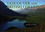 Vancouver and British Columbia - Alexander S Holmes