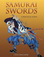 Samurai Swords : A Collector's Guide to Japanese Swords - Clive Sinclaire