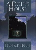 A Doll's House - Henrik Johan Ibsen