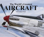 The World's Greatest Aircraft : an Illustrated Encyclopedia with More Than 500 Pho... - Christopher Chant