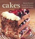 Cakes : Special Occasion Recipes for Parties, Family & Friends - Gina Steer