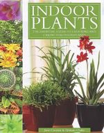 Indoor Plants : The Essential Guide to Choosing and Caring for Houseplants - Jane Courtier