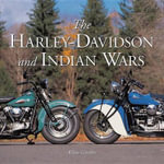 The Harley-Davidson and Indian Wars : Antique, Classic, and Special Interest Motorcycles... - Allan Girdler