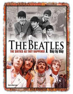 The Beatles Day by Day : The Sixties as They Happened - Terry Burrows