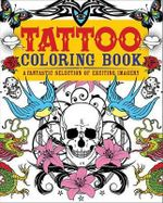 Tattoo Coloring Book : A Fantastic Selection of Exciting Imagery - Chartwell Books