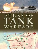 The Military Atlas of Tank Warfare