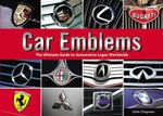 Car Emblems : The Ultimate Guide to Automotive Logos Worldwide - Giles Chapman