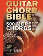 Guitar Chord Bible : 500 More Chords - Phil Capone