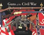 Guns of the Civil War - Dennis Adler