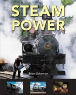 Steam Power - Brian Solomon
