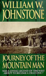 Journey of the Mountain Man - William W. Johnstone