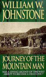 Journey of the Mountain Man : Mountain Man (Paperback) - William W. Johnstone
