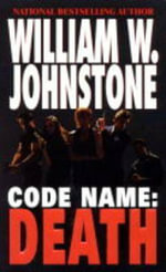 Code Name : Death - William W. Johnstone