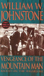 Vengeance of the Mountain Man : Blood on the Sugarloaf - William W. Johnstone
