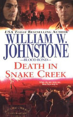 Death in Snake Creek : Blood Bond - William W. Johnstone