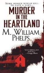 Murder in the Heartland - M. William Phelps